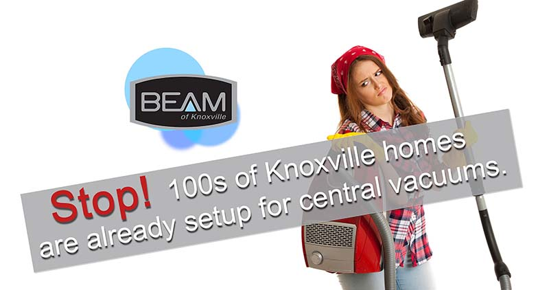Has your Knoxville area home already been setup for a central vacuum? Hundreds have!